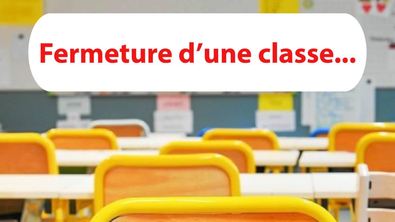 FERMETURE D'UNE CLASSE – 07/05/21