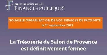 Trésor Public de Salon fermé – Nouvelles adresses <br> 14/09/21